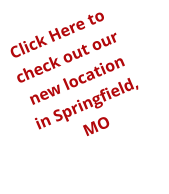 Click Here to check out our new location in Springfield, MO